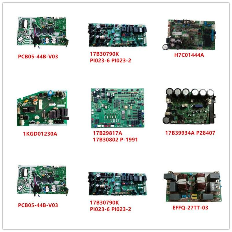 PCB05-44B-V03| 17B30790K PI023-6| PI023-2| H7C01444A| 1KGD01230A| 17B29817A| 17B39934A P28407| EFFQ-27TT-03|