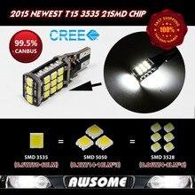 2x T15 W16W 921 LED Canbus 3535 21smd светодиод высокой Мощность свет Совместимость с T10 W5W светодиодные лампы 1200-1400lm Ультра яркий белый