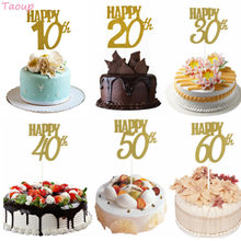 Taoup 10 20 30 40 50 60 Happy Birthday Cake Topper Wedding Cake Decorating Supplies for Cake Birthday Party Decors for Adult(China)