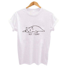 NOT TODAY cute cat Print Women tshirt Casual Funny t shirt For Lady Girl Top Tee