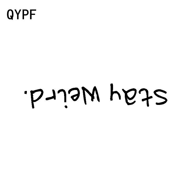 QYPF 15.5CM*2.8CM Funny Vinyl Stay Weird Decoration Car Sticker Decal Black Silver C15-2702