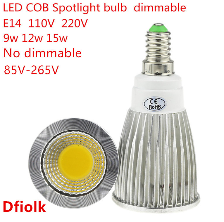 100PCS DHL  High Lumen E14 LED COB Spotlight 9W 12W 15W Dimmable AC110V 220V LED Spot Light Bulb Lighting Lamp Warm/Cool white 12w par38 led e27 spot light bulbs lamp 110v 220v 12 1w high power watts lighting warm white cold white ce rosh 12pcs lot dhl