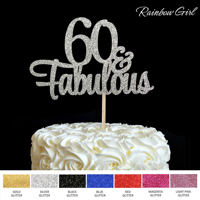60 Fabulous Cake Topper 60th Birthday Party Decorations Many Color Glitter Accessory Anniversary Decor