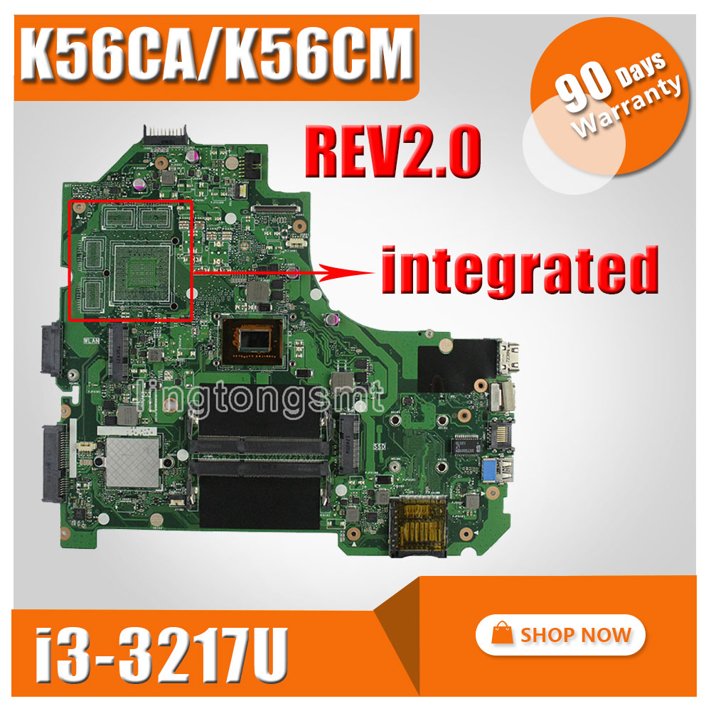 K56CA for ASUS Motherboard S550CA K56CM K56CM Rev2.0 with I3-3217U CPU 60-NSJMB2301-B05 Main board Integrated without GPU Tested k56ca laptop motherboard for asus i5 cpu k56cm rev2 0 gm integrated mainboard tested well before shipping
