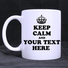 Personalize Design Keep Calm And Your text here Ceramic White Mug Coffee Cup Customized (11 Oz capacity)