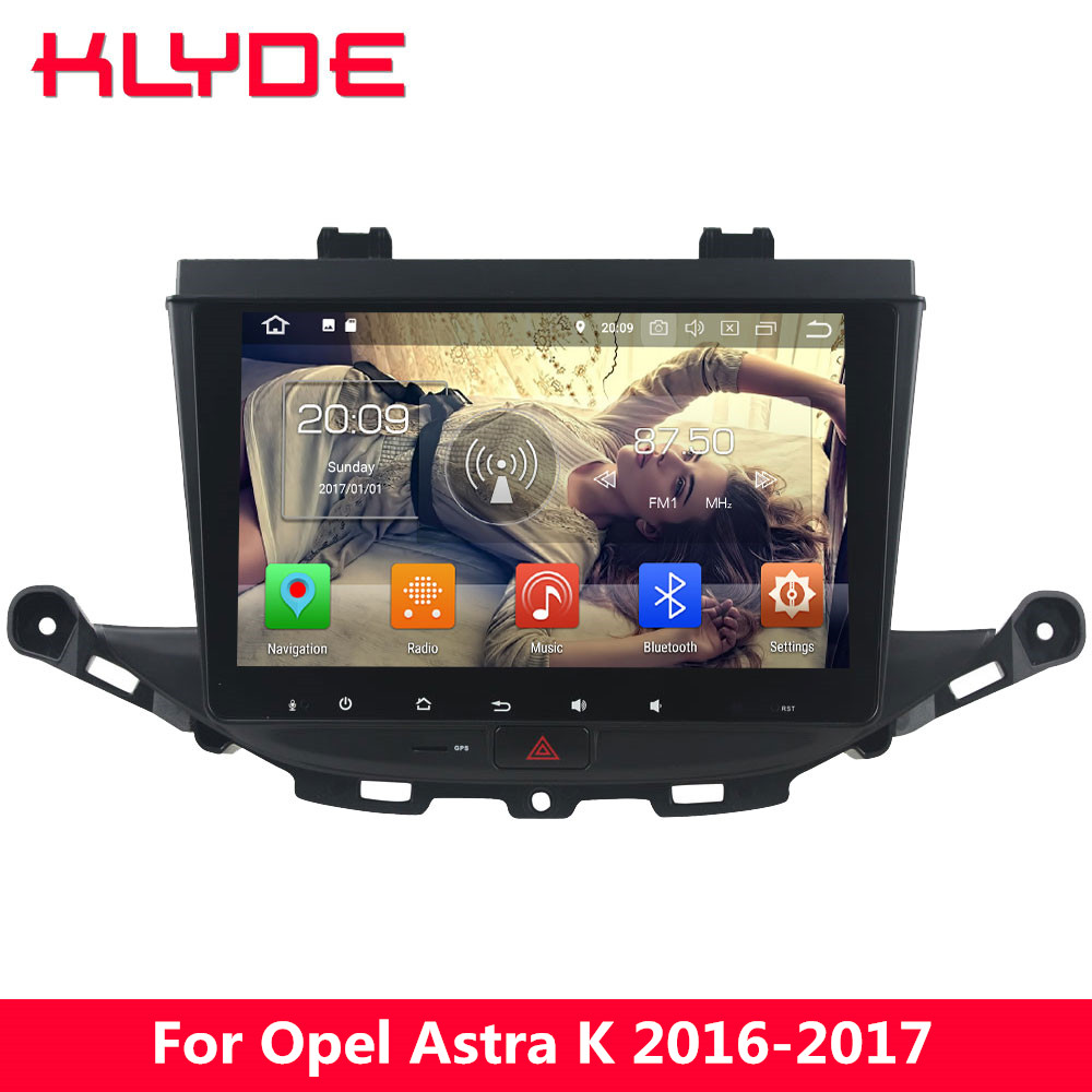 KLYDE 4G Octa Core Android 8.0 4 GB RAM 32 GB ROM voiture DVD lecteur multimédia stéréo Radio GPS Navigation pour Opel Astra K 2016 2017