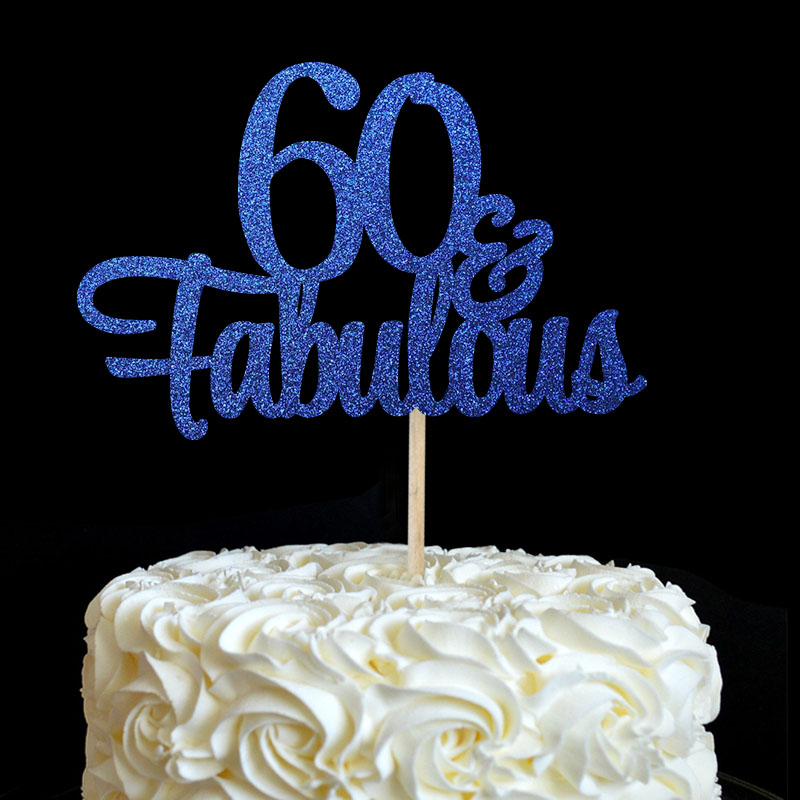 60 And Fabulous Cake Topper Glitter Birthday 60th Party Happy