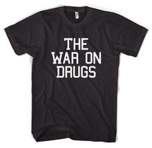 The War On Drugs Unisex T-Shirt All Sizes New T Shirts Funny Tops Tee  High Quality Casual Printing