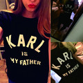 Euro Size Women Tshirt Karl is My Father Letter Print Cotton Funny Casual Hipster T-Shirt For Lady Black White Top Tees Shirt