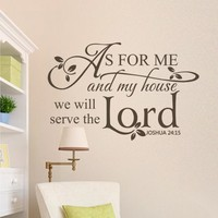 As for me and my house, we will serve the Lord. Joshua 24:15 Scripture Wall Decal Wall Quote Bible Quote 34 x 22
