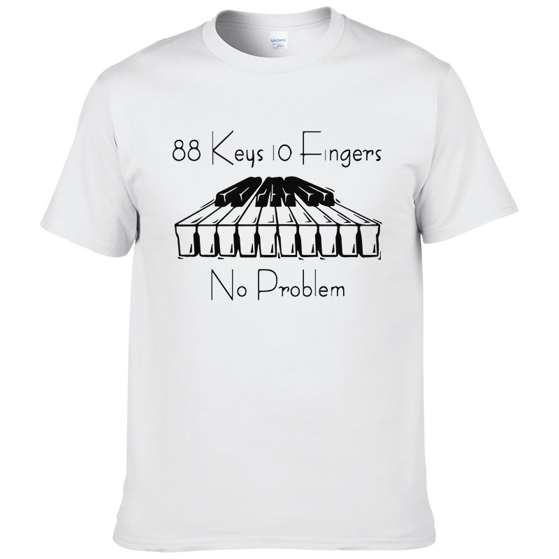 Piano 88 Keys 10 Fingers No Problem T Shirt Fashion Creative T-shirt Style Cool Casual Novelty Funny Tshirt Printed Tee #040 jamaica jamaica no problem