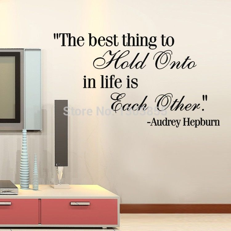 High Quality Audrey Hepburn Quote THE BEST THING TO HOLD LIFE Wall Sticker Decal Home Decor Asd