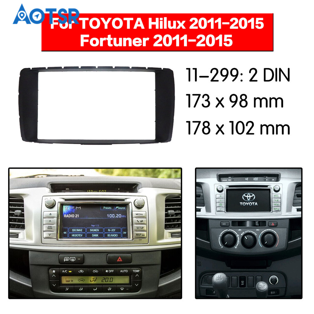 2 din Radio Fascia for TOYOTA Hilux 2011-2015 Fortuner 2011-2015 Stereo Audio Panel Mount Installation Dash Kit Frame Adapter