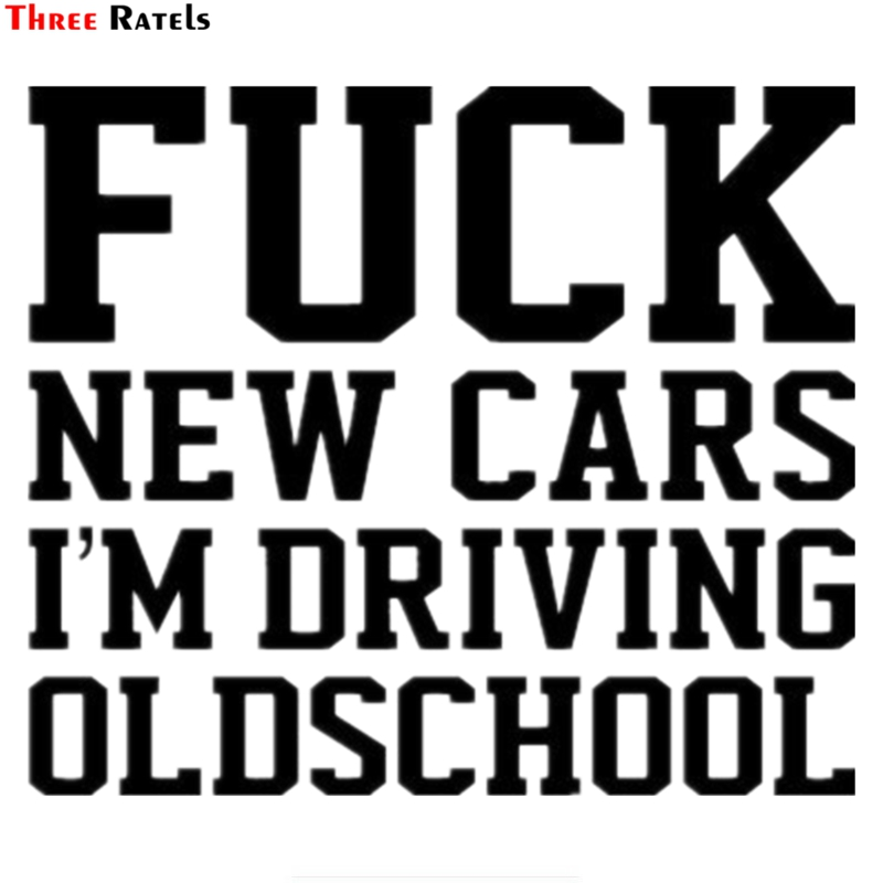 Three Ratels TZ-825 12.9*15cm 18.9*22cm 1-5 Pieces FXCK NEW CARS I AM DRIVING OLD SCHOOL  Car Sticker Auto Stickers Removable