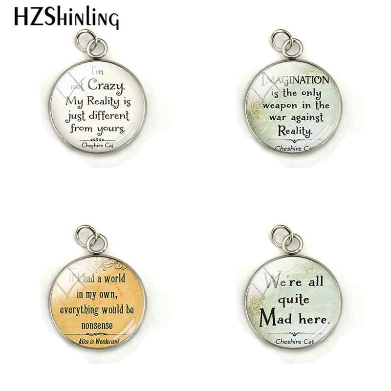 I am Not Crazy Funny Alice in the Wonderland Quote Glass Cabochon Pendant Letter Cute Gift Stainless Steel Plated Charm