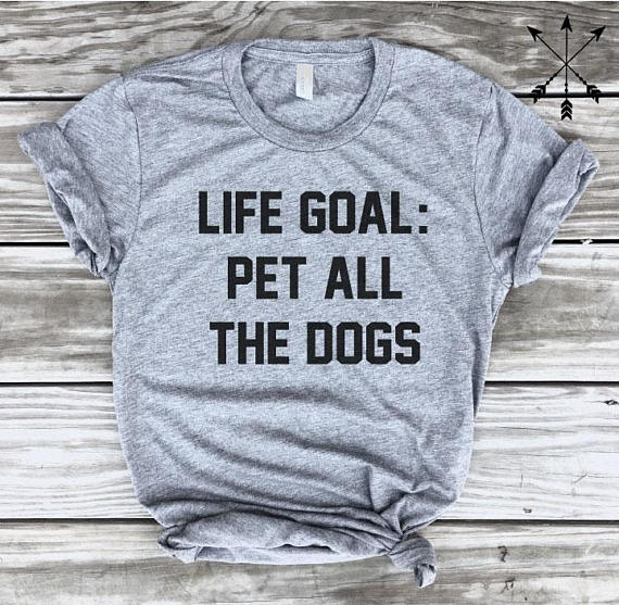 8d05b22791285 US $7.91 14% OFF|Aesthetic Life Goal Pet All the Dogs T Shirt Girl Lover  Dogs Gifts Casual Tee High Quality Cotton Dog Harajuku Outfits Shirt Top-in  ...