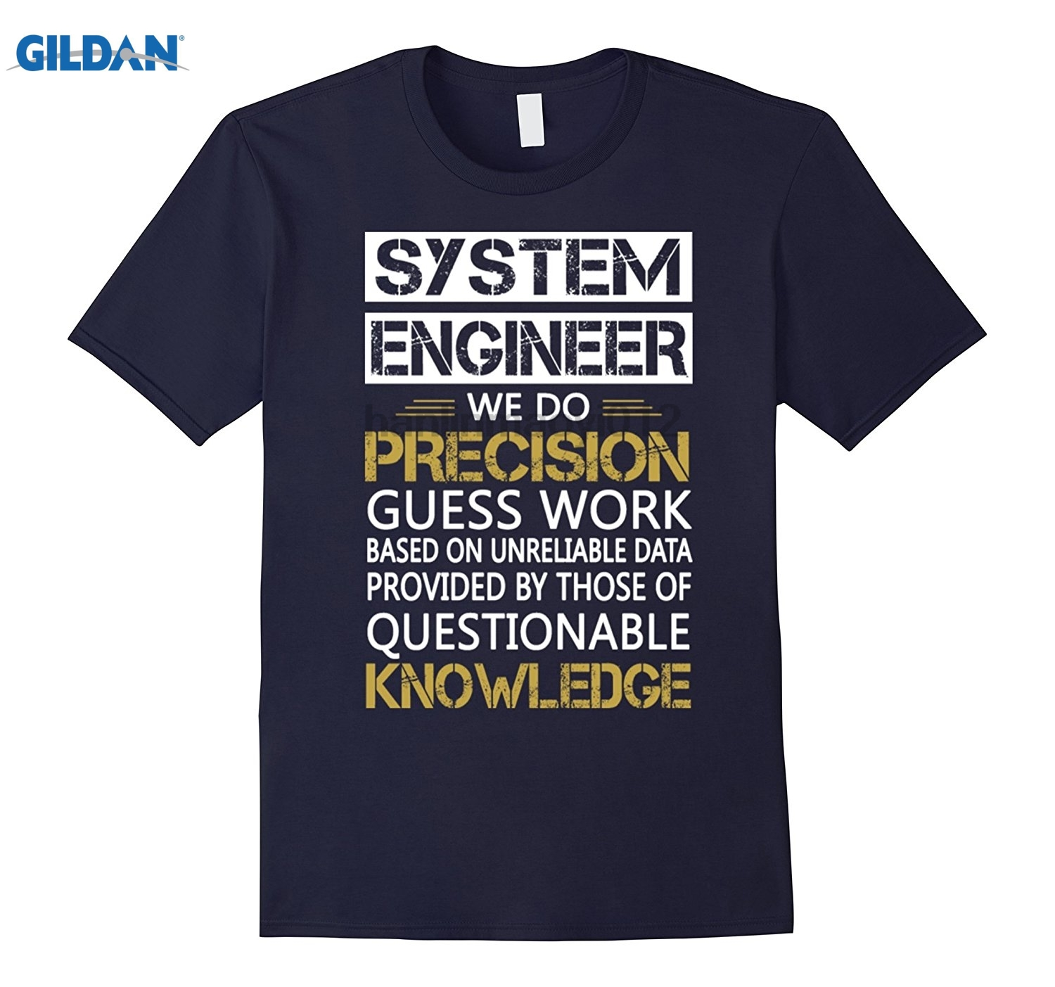GILDAN System Engineer We Do Precision Work Knowledge Mothers Day Ms. T-shirt