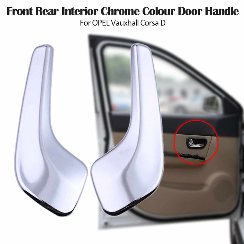 Franchise  Front Rear Interior Chrome Colour Door Handle For OPEL Vauxhall Corsa D Left Right #0429