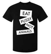 """Eat pussy not animals"" Vegan Men's T-Shirt"