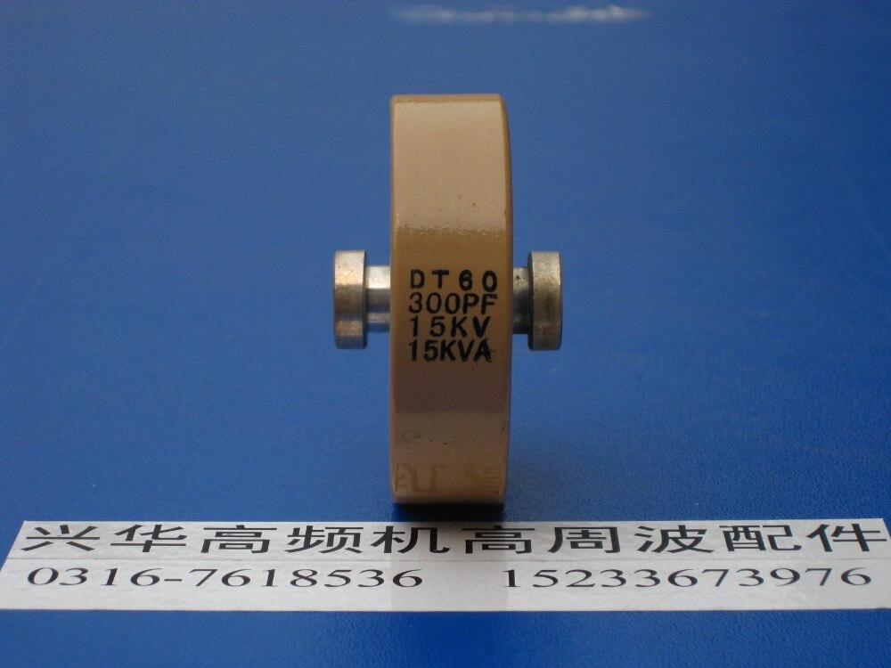Round ceramics Porcelain high frequency machine  new original high voltage DT60 300P 300PF 15KV 15KVA  цены