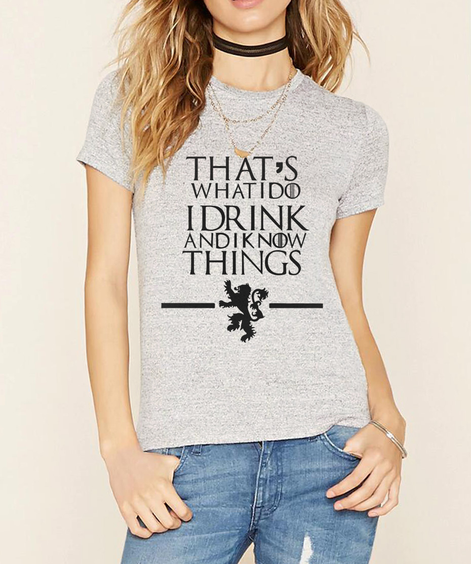 game of thrones women summer that 39 s that 39 s what i do i i drink and i know things t shirt. Black Bedroom Furniture Sets. Home Design Ideas
