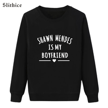 Slithice Black Sweatshirts Pullovers Long Sleeve SHAWN MENDES IS MY BOYFRIEND Letter Print Casual Women Clothes Hoodies
