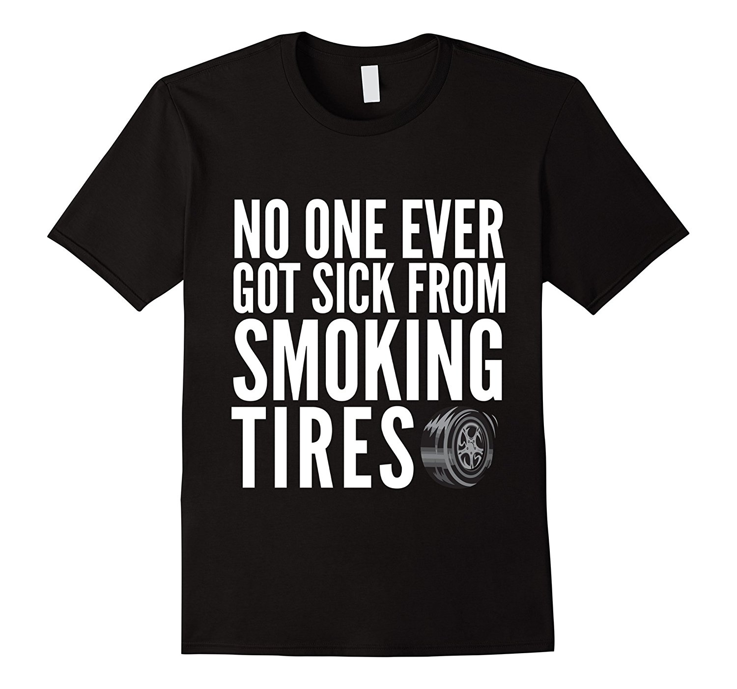 2018 New Summer Fashion Cool Tee Shirt No One Ever Got Sick From Smok Tires Cars Racings T-Shirt Casual T-shirt