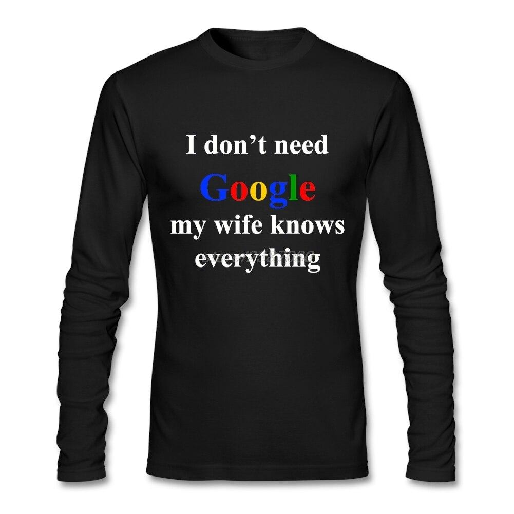 Hip Hop Uomo Pieno non Ho Bisogno di Google Mia Moglie sa Tutto Divertente Shirt Online Pop Per Uomo Pieno Manica camicia