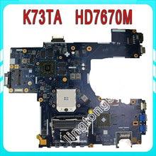 K73TA для ASUS K73T X73T K73TA K73TK R73T Latop материнская плата REV 1A QBL70 LA-7553P hd7670m 1 ГБ плата 100% тестирование OK