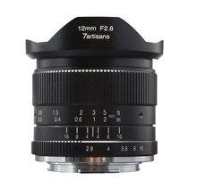 7 ремесленников 12 мм F2.8 ультра Широкий формат объектив для sony E-mount APS-C беззеркальных камер A6500 A6300 A7 руководство фокус премьер фиксированный объектив