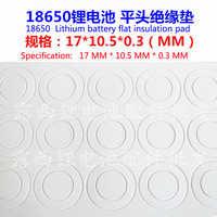 100 pcs/lot 18650 allgemeine batterie hohe temperatur isolierung dichtung 18650 hohl flache oberfläche isolierung pad 17*10,5*0,3