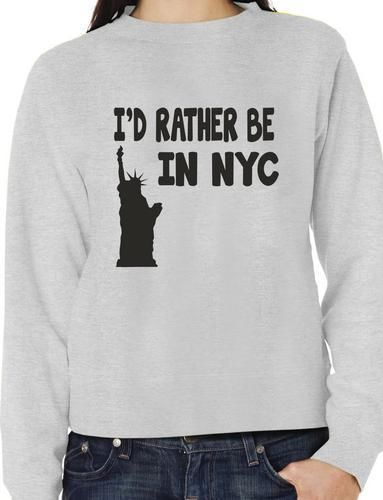 Id Rather Be In NYC Funny Sweatshirt Jumper Unisex Birthday Gift More Size