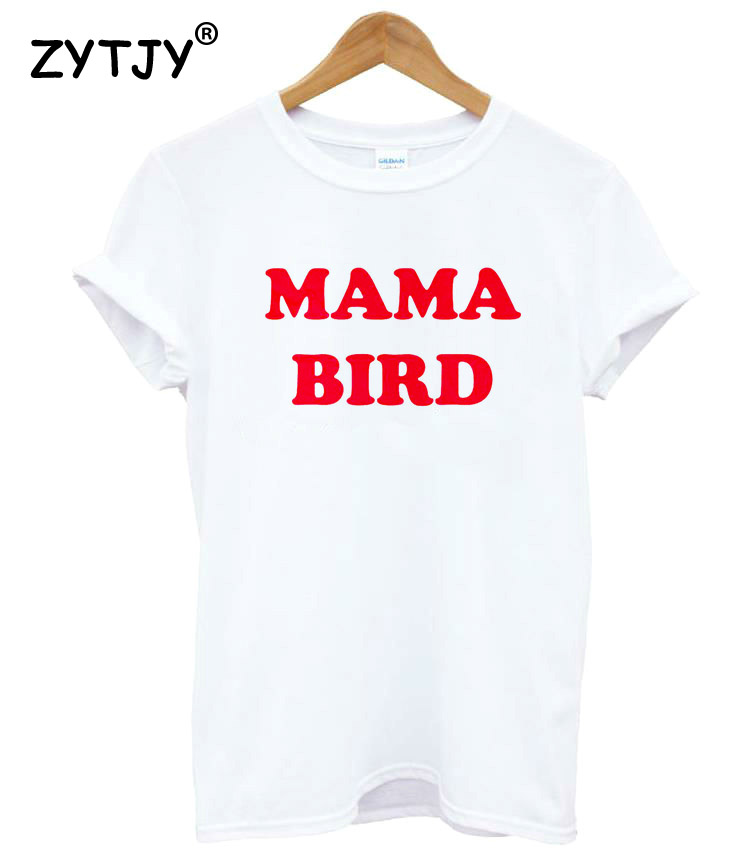 8627770b MAMA BIRD red Letters Print Women tshirt Cotton Casual Funny t shirt For Lady  Girl Top