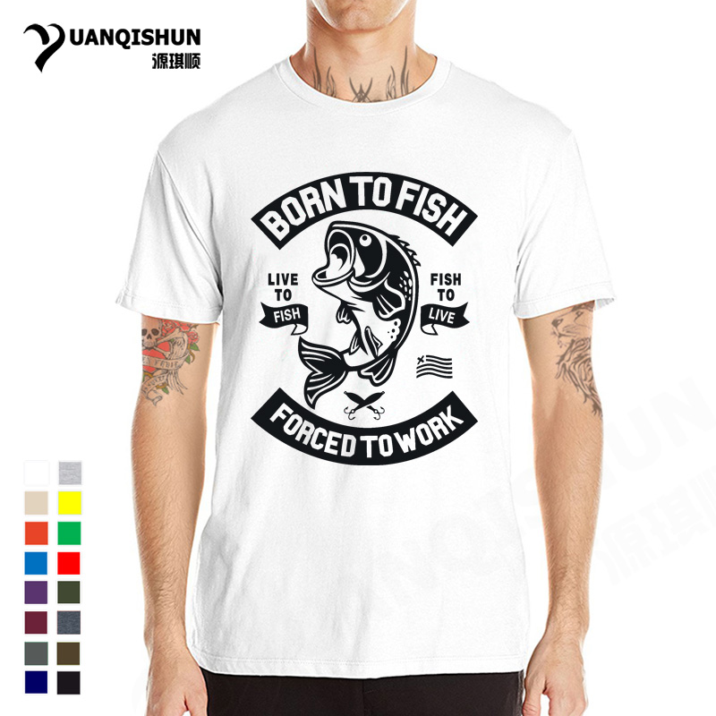 Born To Fish T Shirts Forced To Work Club Fishings Men Tshirt Top Quality 2018 New Fisherman Pure Cotton short sleeves Tee shirt
