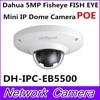 Dahua Newest Vandalproof 5MP Full HD IP FISHEYE Camera W POE DH IPC EB5500 IPC EB5500