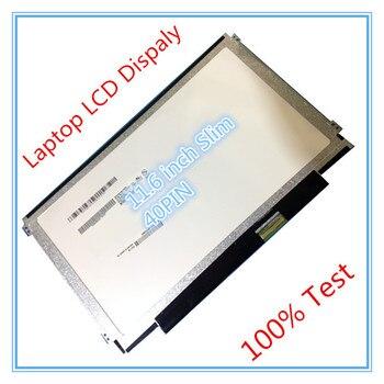 11.6 inch Slim lcd led screen B116XW03 V.0 LTN116AT06 N116BGE-LB1 LTN116AT04 CLAA116WA03A B116XW01 LP116WH2 N116BGE-L41 REV C1