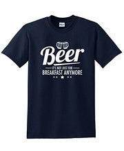 """""""Beer It's Not Just For Breakfast Anymore"""" t-shirt"""