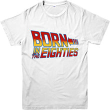 Back to the Future T-Shirt, Born in Eighties Design T Shirt Inspired New Shirts Funny Tops Tee Unisex