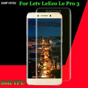 Для LeTV LeEco Le Pro 3 x720/Pro3 Elite X722 спереди тонкий полное покрытие от края до края Мягкие TPU пленка взрывозащищенные Экран протектор