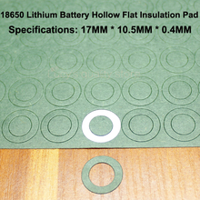 100pcs/lot 18650 lithium battery anode hollow flat insulation gasket meson barley paper pad