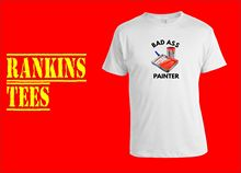 BAD ASS PAINTER T-Shirt Decorator Gift New T Shirts Funny Tops Tee Unisex  High Quality Casual Printing