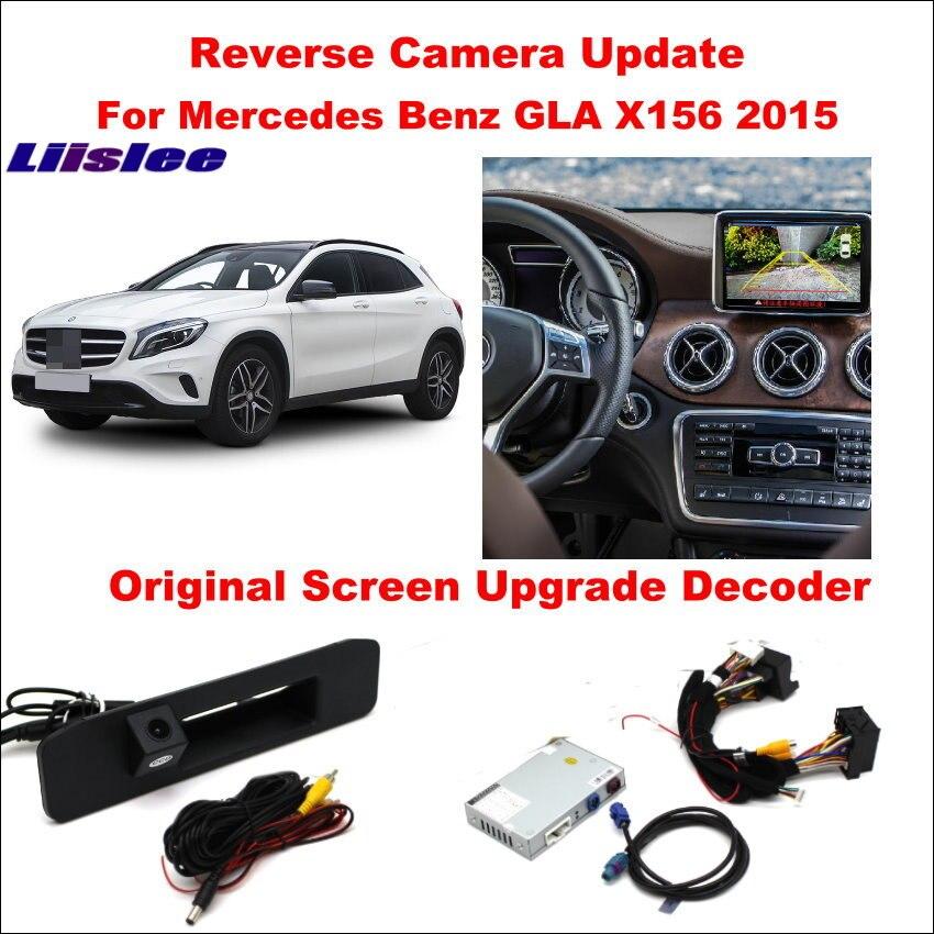 Liislee Pour Mercedes Benz GLA X156 2015 Écran d'origine Mise À Jour Système/Inversion Piste Image + Caméra de Recul/Numérique décodeur