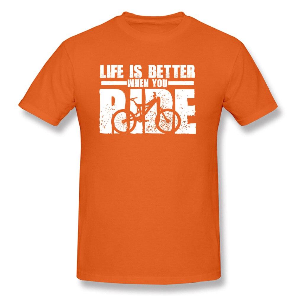 New Design Life-Is-Better-When-You-Ride-Mountain-Bike Casual T-Shirt O Neck 100% Cotton Men's Tops T Shirt Sweatshirts Summer/Autumn Life-Is-Better-When-You-Ride-Mountain-Bike orange