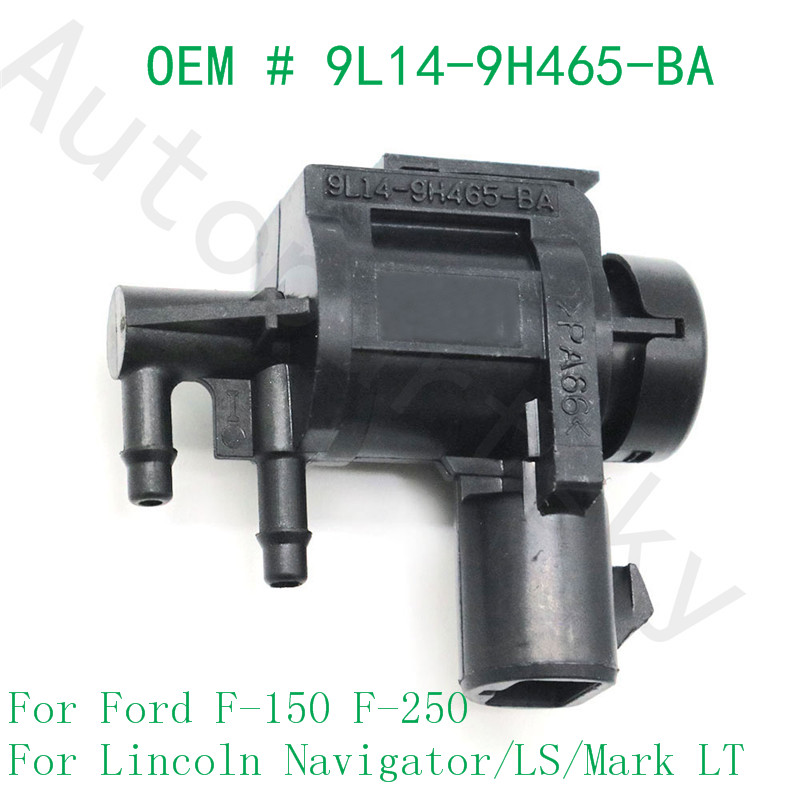 For Ford F-150 F-250 For Ford Focus Expedition Explorer For Lincoln Navigator Vacuum Solenoid Valve 9L14-9H465-BA 6L3Z-9H465-B