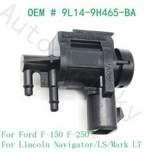 For Ford F 150 F 250 for Ford Focus Expedition Explorer for Lincoln Navigator Vacuum Solenoid Valve 9L14 9H465 BA 6L3Z 9H465 B