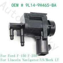 Ford için F 150 F 250 Ford Focus için Expedition Explorer Lincoln Navigator için vakum selenoid valf 9L14 9H465 BA 6L3Z 9H465 B
