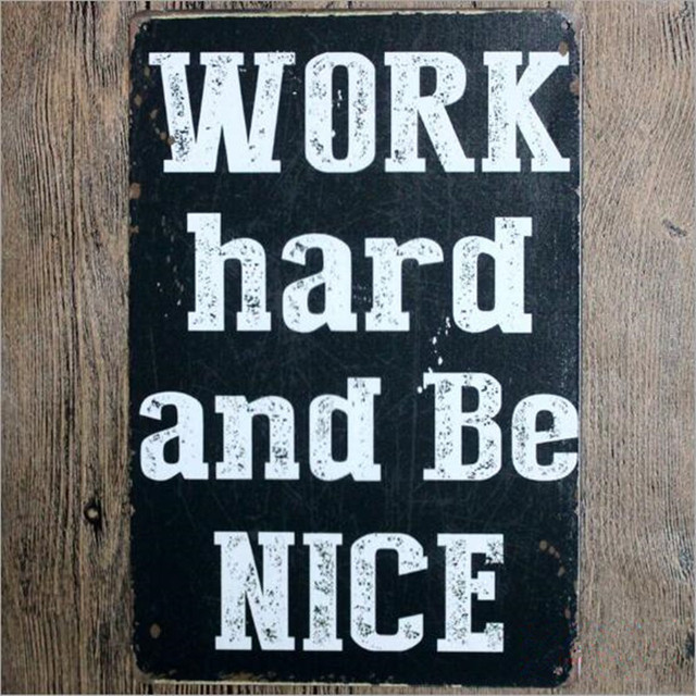 Work Hard And Be Nice Metal Sign Home Decor 20*30 Vintage Tin Signs Plate