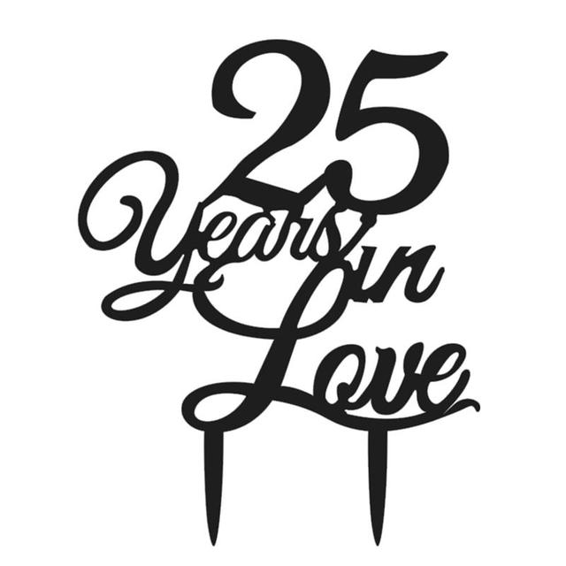 25th Birthday Cake Topper 25 Years In Love Classy25th Anniversary For Wedding Engagement Party