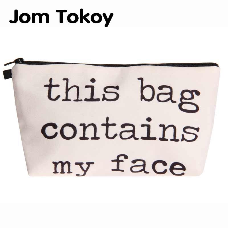 Jom Tokoy Heat Transfer Printing Cosmetic Bag Fashion Women Brand Makeup Bag This Bag Contains My Face