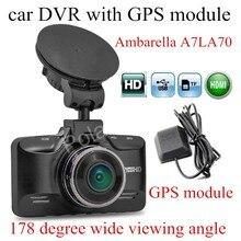 night vision with GPS module Ambarella A7LA70 GS98C Car DVR DashCam digital Camcorder 178 Degree Wide viewing Angle carcam
